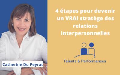 4 étapes pour devenir un VRAI stratège des relations interpersonnelles