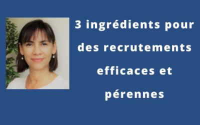 3 ingrédients pour un recrutement efficace et pérenne